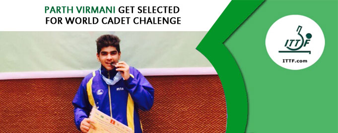 Parth Virmani get selected for World Cadet Challenge for Asian Team