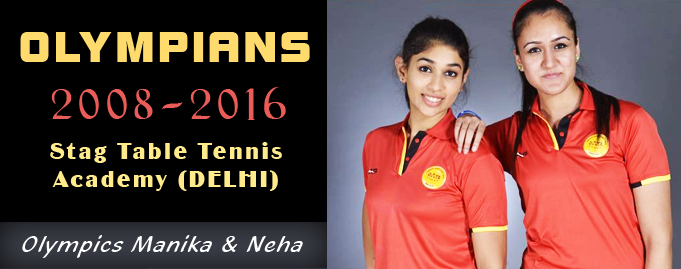 Stag Table Tennis Academy (DELHI) | Olympians 2008-2016 | Manika & Neha