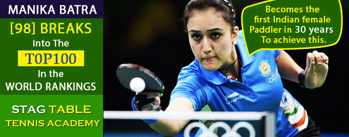 Manika Batra of Stag Table Tennis Academy [98] BREAKS Into The T0P100 In the World Rankings