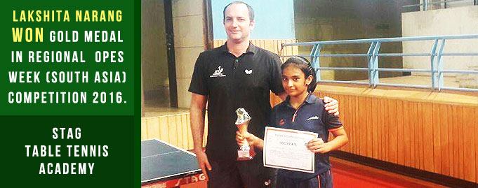 Lakshita Narang of Stag Table Tennis Academy won Gold medal in Regional Hopes Week (South Asia) Competition 2016.