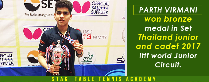 Parth Virmani of Stag Table Tennis Academy won bronze medal in Set Thailand junior and cadet 2017 ittf world Junior Circuit.
