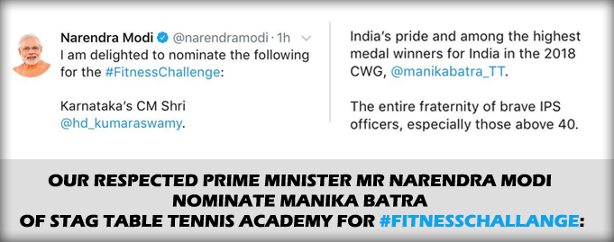 Our respected Prime Minister Mr Narendra Modi nominate Manika Batra of Stag Table Tennis Academy for #FitnessChallange